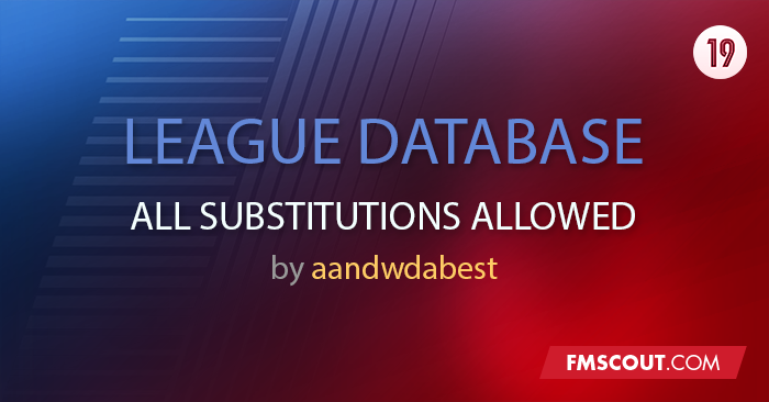 FM 2019 Fantasy Scenarios - League Database - All Substitutes Are Allowed