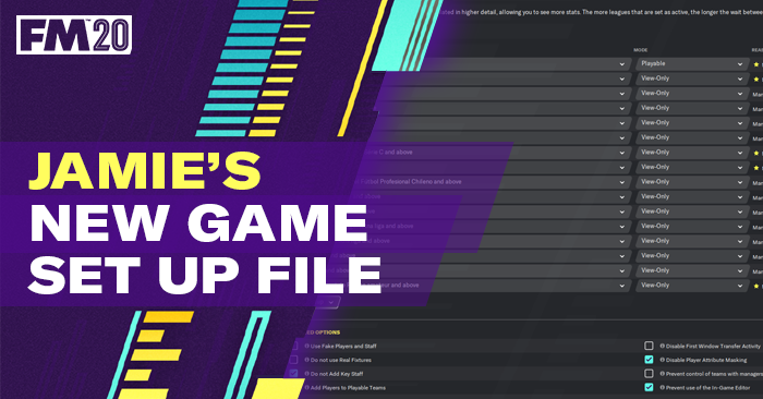FM 2020 Other Files - Jamie's Game Set Up File For FM20