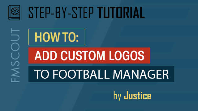 FM Tutorials - How To Add Custom Logos To Football Manager