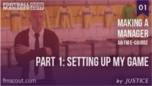 FM19 - Making a Manager - 01 - Setting Up My Game