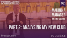 FM19 - Making a Manager - 02 - Analysing My Club