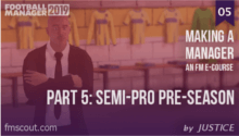 FM19 - Making a Manager - 05 - Semi-Pro Pre-Season