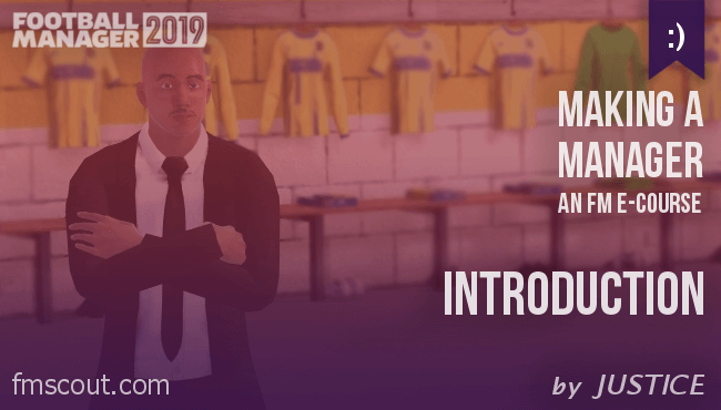Football Manager e-Cource - FM19 - Making a Manager - 00 - Introduction
